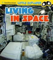 Clay, Kathryn - Living in Space (Smithsonian Little Explorer: Little Astronauts) - 9781474733007 - V9781474733007
