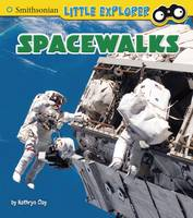 Clay, Kathryn - Spacewalks (Smithsonian Little Explorer: Little Astronauts) - 9781474733014 - V9781474733014