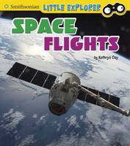 Clay, Kathryn - Space Flights (Smithsonian Little Explorer: Little Astronauts) - 9781474733021 - V9781474733021