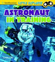 Clay, Kathryn - Astronaut in Training (Smithsonian Little Explorer: Little Astronauts) - 9781474733038 - V9781474733038