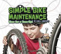 Amstutz, Lisa J. - Simple Bike Maintenance: Time for a Tune-Up! (Pebble Plus: Spokes) - 9781474733717 - V9781474733717