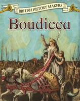 Throp, Claire - Boudicca (Read Me!: British History Makers) - 9781474734080 - V9781474734080