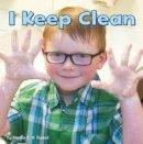 Rustad, Martha E. H. - I Keep Clean (Little Pebble: Healthy Me) - 9781474734868 - V9781474734868