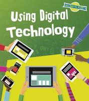Hubbard, Ben - Using Digital Technology (Read and Learn: Our Digital Planet) - 9781474734981 - V9781474734981
