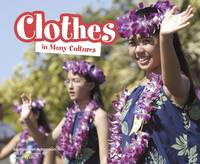 Adamson, Heather - Clothes in Many Cultures (Pebble Plus: Life Around the World) - 9781474735346 - V9781474735346