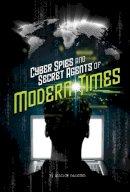 Lassieur, Allison - Cyber Spies and Secret Agents of Modern Times - 9781474736213 - V9781474736213
