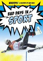 Marthaler, Jon - Bad Days in Sport (Ignite: Whoops! A History of Bad Days) - 9781474736824 - V9781474736824