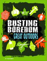 Omoth, Tyler - Busting Boredom in the Great Outdoors (Edge Books: Boredom Busters) - 9781474736909 - V9781474736909