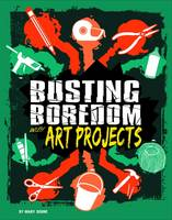 Boone, Mary - Busting Boredom with Art Projects (Edge Books: Boredom Busters) - 9781474736916 - V9781474736916