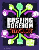 Omoth, Tyler - Busting Boredom with Technology (Edge Books: Boredom Busters) - 9781474736923 - V9781474736923