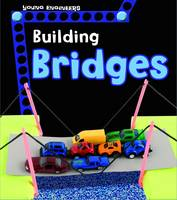 Enz, Tammy - Building Bridges (Young Explorer: Young Engineers) - 9781474737036 - V9781474737036