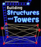 Enz, Tammy - Building Structures and Towers (Young Explorer: Young Engineers) - 9781474737043 - V9781474737043
