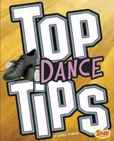 Jones, Jen - Top Dance Tips (Snap Books: Top Sports Tips) - 9781474737203 - V9781474737203