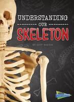 Beevor, Lucy - Understanding Our Skeleton (Raintree Perspectives: Brains, Body, Bones!) - 9781474737531 - V9781474737531