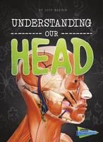Beevor, Lucy - Understanding Our Head (Raintree Perspectives: Brains, Body, Bones!) - 9781474737555 - V9781474737555