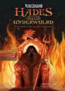 Hoena, Blake - Hades and the Underworld: An Interactive Mythological Adventure (You Choose: You Choose: Ancient Greek Myths) - 9781474737708 - V9781474737708