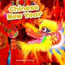 Amstutz, Lisa J. - Chinese New Year (Little Pebble: Festivals in Different Cultures) - 9781474737913 - V9781474737913