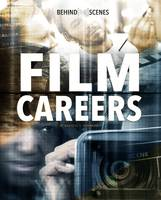 Hammelef, Danielle S. - Behind-The-Scenes Film Careers (Savvy: Behind the Glamour) - 9781474738149 - V9781474738149
