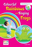 Dale, Jay - Colourful Rainbows and Singing Frogs: Shared Reading Level 1 (Engage Literacy) - 9781474738293 - V9781474738293