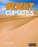 Senker, Cath - Desert Climates (Infosearch: Focus on Climate Zones) - 9781474738354 - V9781474738354
