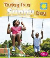 Rustad, Martha E. H. - Today is a Sunny Day (Pebble Books: What is the Weather Today?) - 9781474738736 - V9781474738736