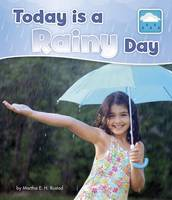 Rustad, Martha E. H. - Today is a Rainy Day (Pebble Books: What is the Weather Today?) - 9781474738743 - V9781474738743