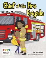 Dale, Jay - Chief of the Fire Brigade (Engage Literacy: Engage Literacy Gold) - 9781474739092 - V9781474739092