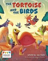 Dale, Jay - The Tortoise and the Birds (Engage Literacy: Engage Literacy Gold) - 9781474739153 - V9781474739153
