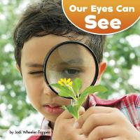 Wheeler-Toppen, PhD. Jodi - Our Eyes Can See (Little Pebble: Our Amazing Senses) - 9781474741743 - V9781474741743