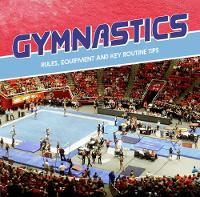 Maurer, Tracy Nelson - Gymnastics: Rules, Equipment and Key Routine Tips (First Facts: First Sports Facts) - 9781474742818 - V9781474742818