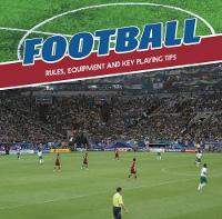 Hammelef, Danielle S. - Football: Rules, Equipment and Key Playing Tips (First Facts: First Sports Facts) - 9781474742825 - V9781474742825