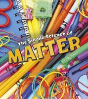 James, Emily - The Simple Science of Matter (A+ Books: Simply Science) - 9781474743488 - V9781474743488