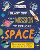Jackson, Tom - Blast off to Explore the Wonders of Space - 9781474820370 - KSG0015700