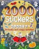 Parragon Books Ltd - 2000 Stickers Spooky: 36 Freaky and Creepy Activities! - 9781474845342 - 9781474845342