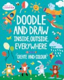 Parragon - Start Little Learn Big Doodle and Draw Inside, Outside, Everywhere - 9781474859226 - KRA0013732