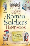 Sims, Lesley - Roman Soldier's Handbook (Handbooks) - 9781474903349 - V9781474903349