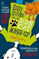 Simon Cherry - Eddy Stone and the Alien Cat Mash-Up - 9781474903448 - 9781474903448