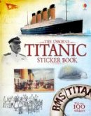 Bone, Emily, Cullis, Megan - Titanic Sticker Book - 9781474903783 - V9781474903783