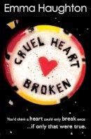 Emma Haughton - Cruel Heart Broken - 9781474906494 - V9781474906494
