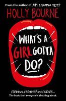 Holly Bourne - What's a Girl Gotta Do? (Am I Normal Yet?) - 9781474915021 - V9781474915021