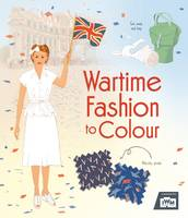 Rosie Hore - Wartime Fashion to Colour (Colouring Books) - 9781474917162 - V9781474917162