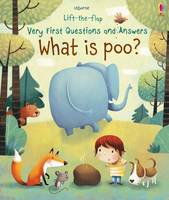 Katie Daynes - What is Poo? (Very First Lift-the-Flap Questions and Answers) (Very First Lift-the-Flap Questions & Answers) - 9781474917902 - 9781474917902