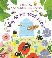 Katie Daynes - Why Do We Need Bees? (Lift-the-Flap First Questions and Answers) - 9781474917933 - V9781474917933