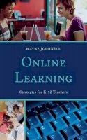 Journell, Wayne - Online Learning: Strategies for K-12 Teachers - 9781475801408 - V9781475801408