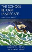 Tienken, Christopher H.; Orlich, Donald C. - The School Reform Landscape. Fraud, Myth, and Lies.  - 9781475802573 - V9781475802573