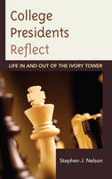 Nelson, Stephen J. - College Presidents Reflect: Life in and out of the Ivory Tower - 9781475807615 - V9781475807615