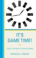 Rinaldi, Nicholas J. - It's Game Time!: Games to Enhance Classroom Learning - 9781475815221 - V9781475815221