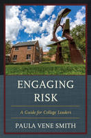 Smith, Paula Vene - Engaging Risk: A Guide for College Leaders - 9781475818451 - V9781475818451