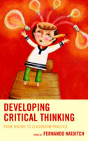 Naiditch, Fernando - Developing Critical Thinking: From Theory to Classroom Practice - 9781475818932 - V9781475818932
