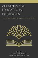 - An Arena for Educational Ideologies: Current Practices in Teacher Education Programs - 9781475820256 - V9781475820256